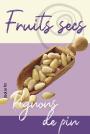 Fruits secs - Pignons de pin