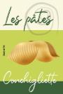 Pâtes - Conchigliette