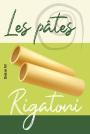 Pâtes - Rigatoni